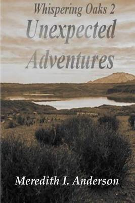 Whispering Oaks 2, Unexpected Adventures