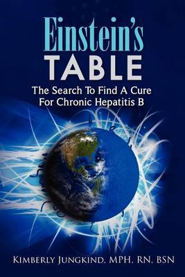 Einstein's Table: The Search to Find a Cure for Chronic Hepatitis B