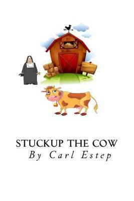 Stuckup the Cow: 7 Secrets Every Mother Must Tell Their Daughters