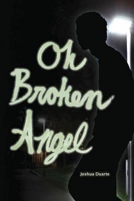 Oh Broken Angel