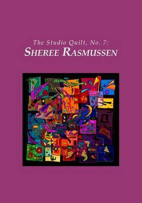 The Studio Quilt, No. 7: Sheree Rasmussen