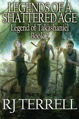 Legends of a Shattered Age: Legend of Takashaniel