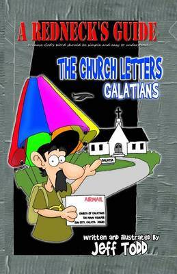 A Redneck's Guide: The Church Letters - Galatians