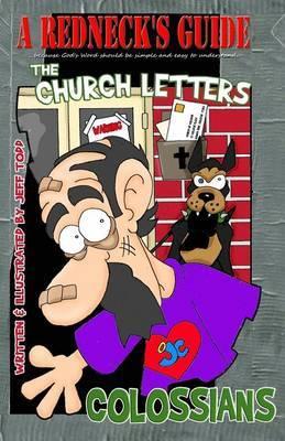 A Redneck's Guide: The Church Letters - Colossians