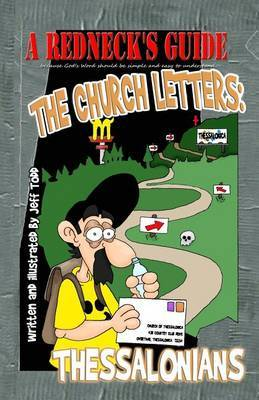 A Redneck's Guide: The Church Letters - Thessalonians