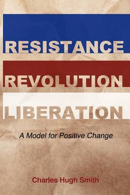 Resistance, Revolution, Liberation: A Model for Positive Change