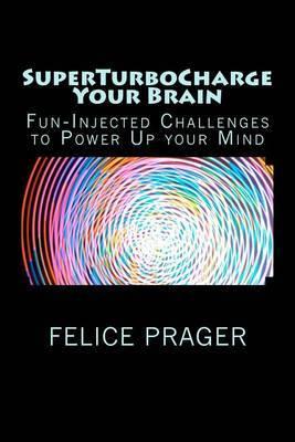 Superturbocharge Your Brain