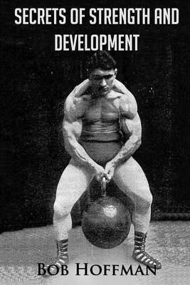 Secrets of Strength and Development: (Original Version, Restored)