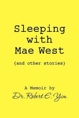 Sleeping with Mae West and Other Stories
