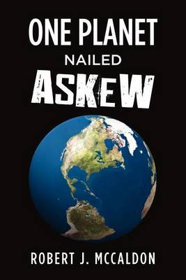 One Planet Nailed Askew