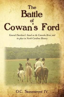 The Battle of Cowan's Ford: General Davidson's Stand on the Catawba River, and Its Place in North Carolina History