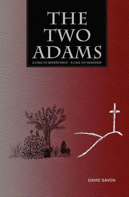 The Two Adams: A Call to Repentance - A Call to Holiness