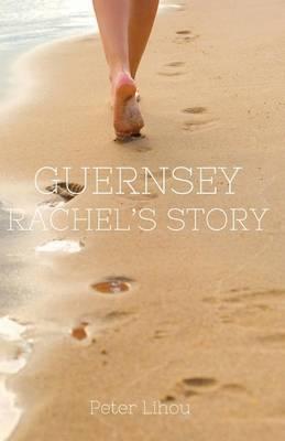 Guernsey: Rachel's Story