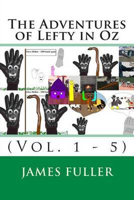 The Adventures of Lefty in Oz: (Vol. 1 - 5)