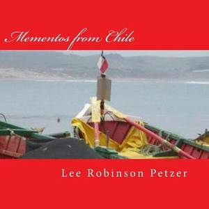 Mementos from Chile: A Photographic Odyssey
