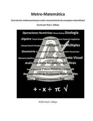 Metro-Matematicas: Una Tecnica Multisensorial Para Asistir Reconocimiento de Con