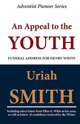 An Appeal to the Youth (Funeral Address for Henry White)
