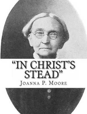 In Christ's Stead : Autobiographical Sketches