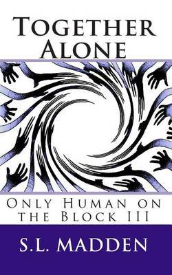 Together Alone: Only Human on the Block