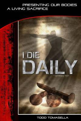I Die Daily: Presenting Our Bodies a Living Sacrifice