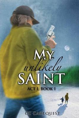 My Unlikely Saint: ACT 1. Book I.