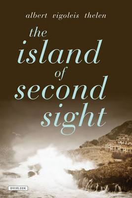 The Island of Second Sight: From the Applied Recollections of Vigoleis