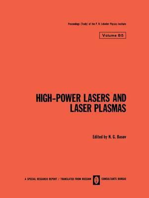 High-Power Lasers and Laser Plasmas / Moshchnye Lazery I Lazernaya Plazma /