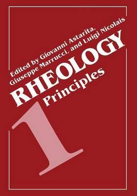 Rheology: Volume 1: Rheology Principles