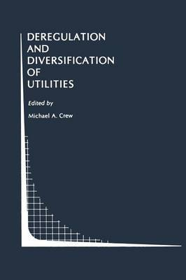 Deregulation and Diversification of Utilities
