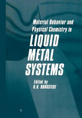 Material Behavior and Physical Chemistry in Liquid Metal Systems