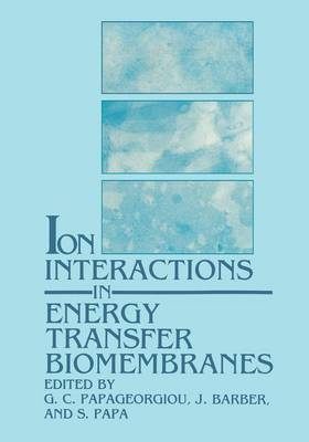 Ion Interactions in Energy Transfer Biomembranes