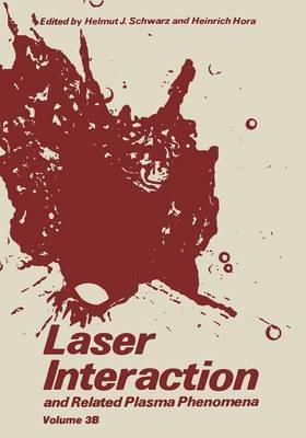 Laser Interaction and Related Plasma Phenomena: Volume 3B