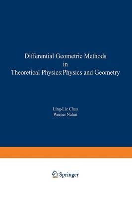 Differential Geometric Methods in Theoretical Physics: Physics and Geometry