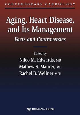 Aging, Heart Disease, and Its Management: Facts and Controversies