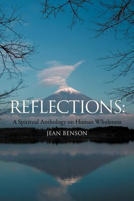 Reflections: A Spiritual Anthology on Human Wholeness
