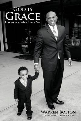 God is Grace: Lessons to a Father from a Son