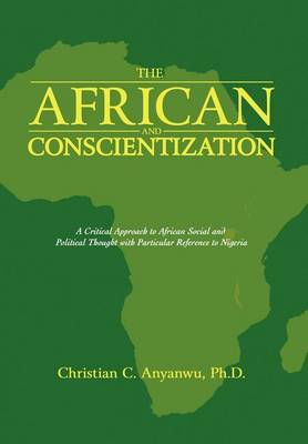 The African and Conscientization: A Critical Approach to African Social and Political Thought with Particular Reference to Nigeria
