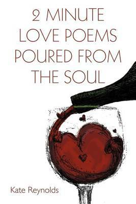 2 Minute Love Poems Poured from the Soul