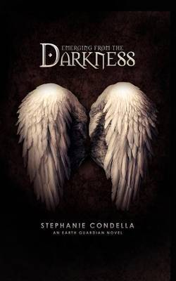 Emerging from the Darkness: An Earth Guardian Novel