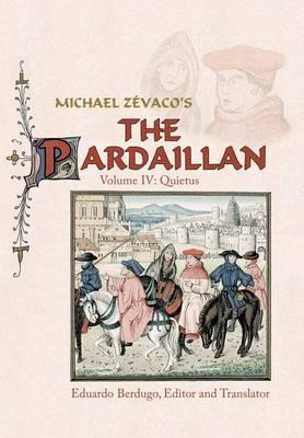 Michael Zevaco's The Pardaillan: Volume IV: Quietus