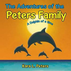 The Adventures of the Peters Family: A Dolphin of a Time