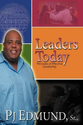 Leaders Today: Principles of Effective Leadership