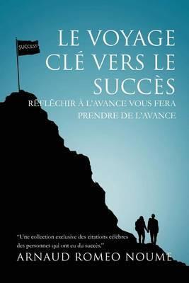 Le Voyage Cle Vers Le Succes: R FL Chir A L'Avance Vous Fera Prendre de L'Avance
