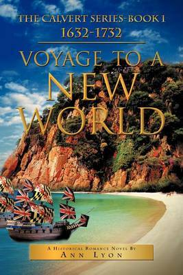 Voyage to a New World: The Calvert Series-Book 1632-1732