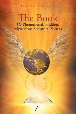 The Book of Phenomenal, Hidden, Mysterious Scriptural Secrets