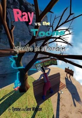 Ray vs. the Toons: Exploration Has No Boundaries