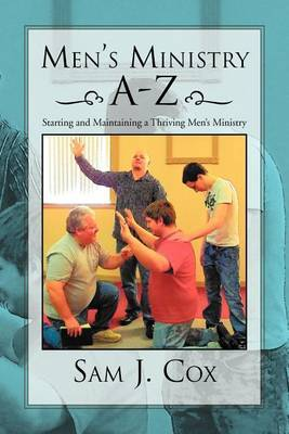 Men's Ministry A-Z: Starting and Maintaining a Thriving Men's Ministry
