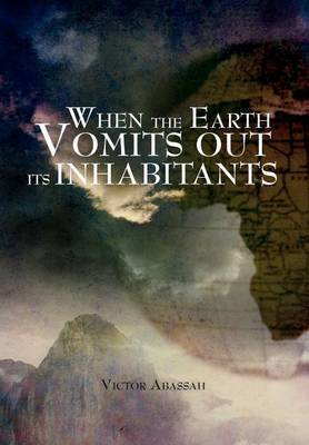 When the Earth Vomits Out Its Inhabitants