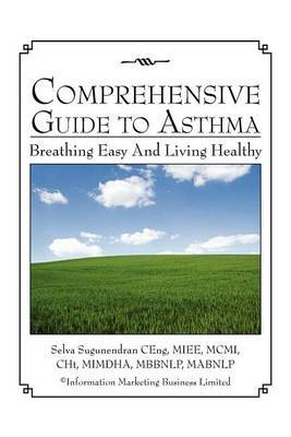 Comprehensive Guide to Asthma: Breathing Easy and Living Healthy