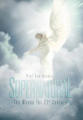 Supernatural: The Manna for 21st Century